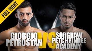 ONE: Full Fight   Giorgio Petrosyan vs. Sorgraw   Surgical Precision   November 2018