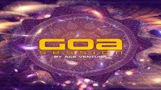 Ace Ventura - Goa Session [Full Album] ᴴᴰ