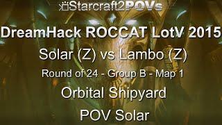 Sc2 Lotv Dreamhack Roccat 2015 Solar Vs Lambo Group