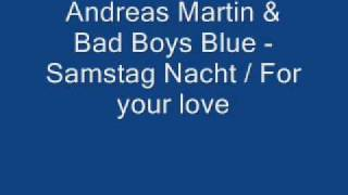 Andreas Martin / Bad Boys Blue - Samstag Nacht / for your love