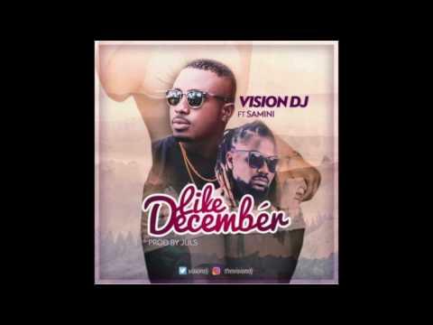 Vision DJ - Like December feat. Samini (Audio Slide)