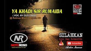 YAA KHADI SIR RUWAIDA - GUS ZAKA @ Rutinan maulid majelis NR