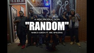 Marco Green ft MIC Spalding - Random (Shot By: @MDCProduction)