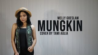 Download Mp3 Mungkin Cover By Tami Aulia Live Acoustic #mellygoeslaw