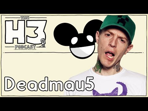 H3 Podcast #59  Deadmau5