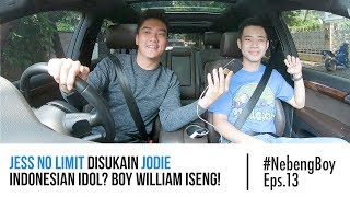 Jess No Limit Disukain Jodie Indonesian Idol? Boy William Iseng! - #NebengBoy Eps. 13