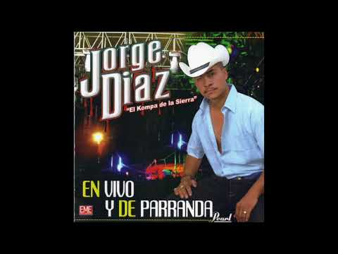 Jorge Diaz  En Vivo Y De Parranda Disco Completo