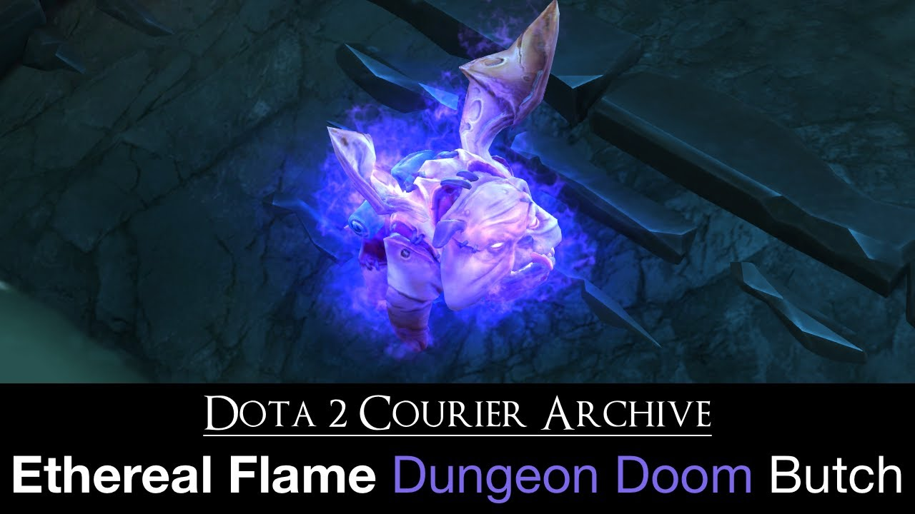 Dota 2 Courier: Unusual Butch (ethereal Flame  Dungeon Doom)  Youtube