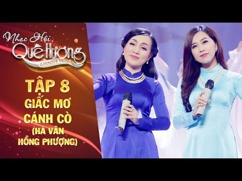 Nhạc hội quê hương   tập 8: Giấc mơ cánh cò - Hà Vân, Hồng Phượng