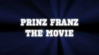 Prinz Franz - The Movie (Trailer German)
