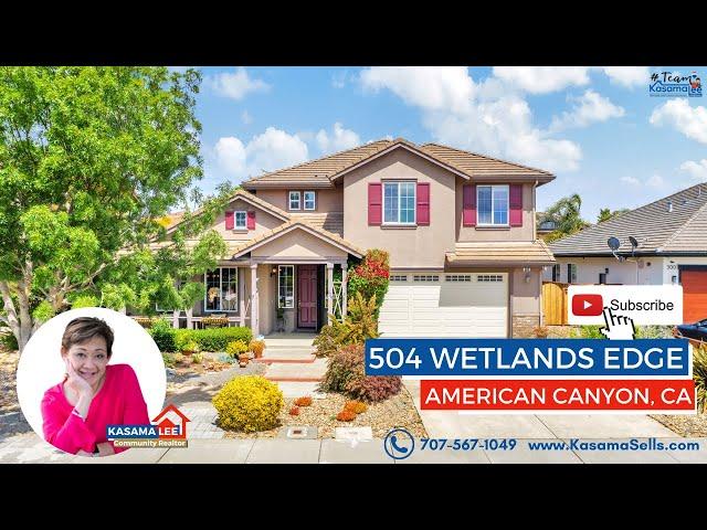 504 Wetlands Edge, American Canyon, CA 94503 | Kasama Lee, Realtor