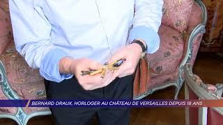 Yvelines | Bernard Draux, horloger au château de Versailles depuis 18 ans