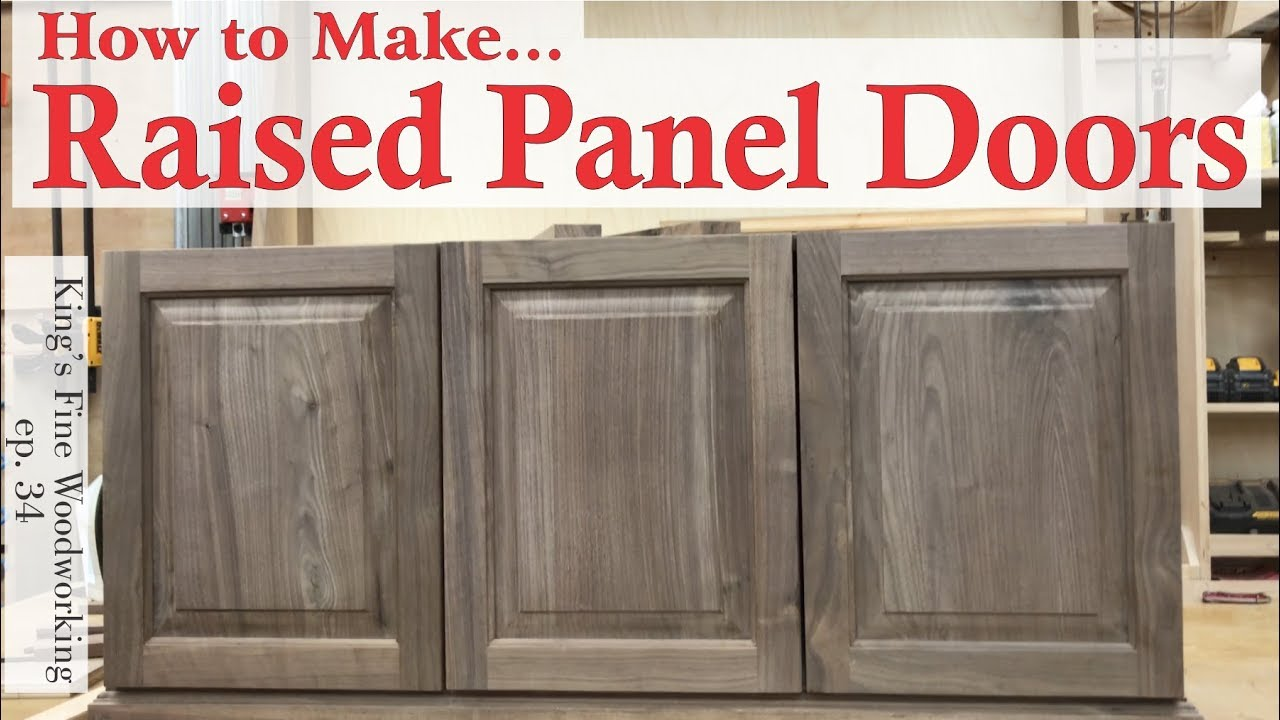 34 Learn How To Make Raised Panel Doors With Solid Wood