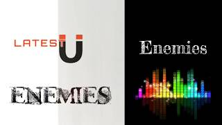 Latest U - Enemies (Official Music)