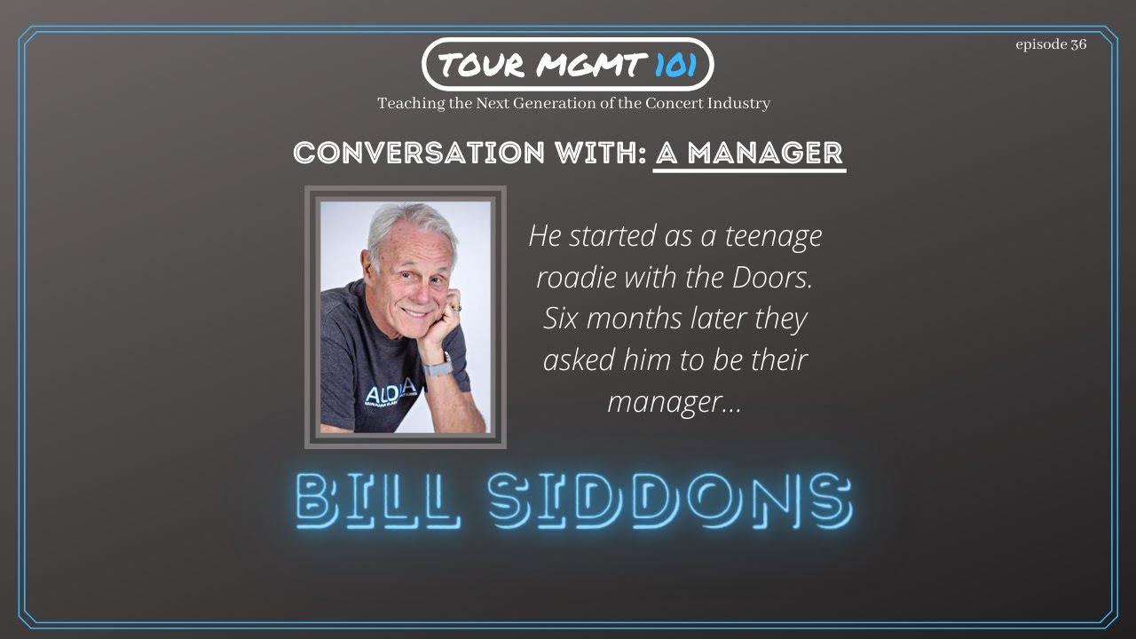 Tour Management: A conversation with a Manager - Bill Siddons