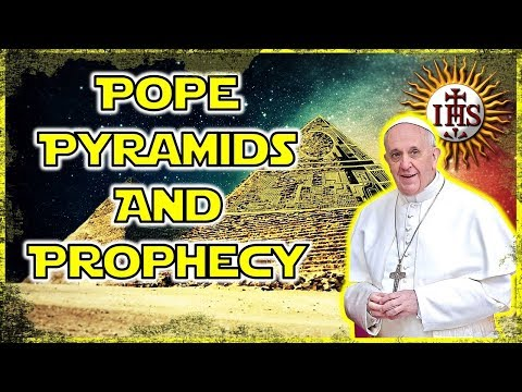 THE POPE, THE PYRAMIDS & END-TIME PROPHECY CONNECTION!!!