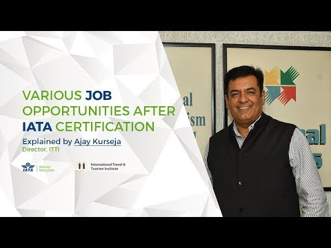 Various Job Opportunities after IATA Certification | Explained by Ajay Kurseja, Director, ITTI