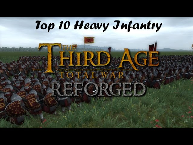 Third Age: Total War (Reforged) - TOP 10 HEAVY INFANTRY