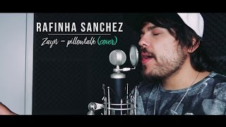 Rafinha Sanchez -  Pillowtalk (Cover Zayn)