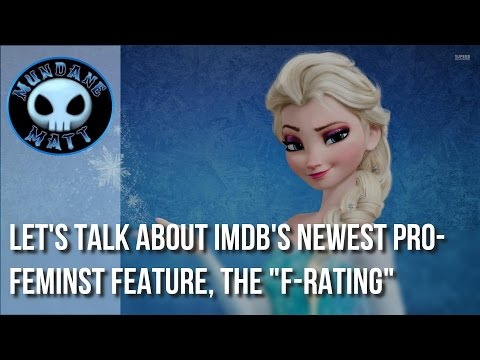 """[Movies] Let's talk about IMDB's newest pro-feminist feature, the """"F-Rating"""""""