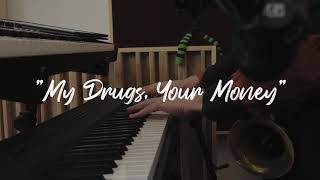 My Drugs, Your Money - Alexxis and The Medicine