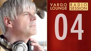 VARGO LOUNGE -  Radio Session 04