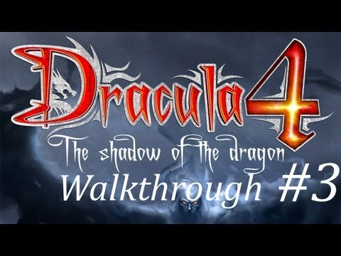 Dracula 4: The Shadow of the Dragon Walkthrough part 3