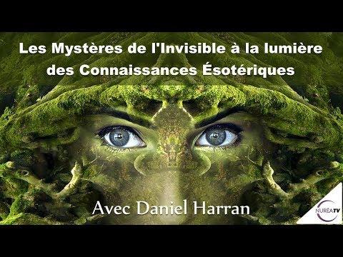 « Les Mystères de l'Invisible à la Lumière des Connaissances Ésotériques » avec Daniel Harran