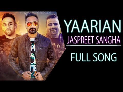 Yaarian (Full Song) - Jaspreet Sangha | Laddi Gill | New Punjabi Song 2017