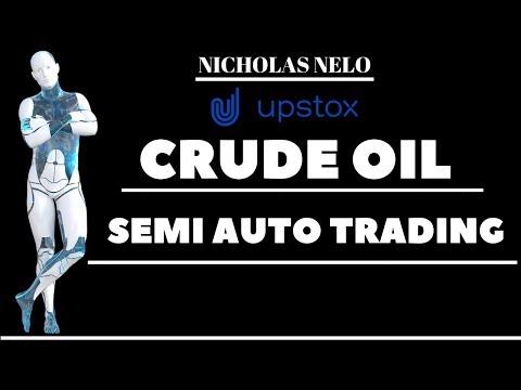 Crude Oil Semi Auto Trading For Upstox Clients