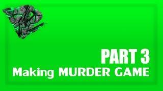 ROBLOX Development - Murder Game [FE] [PART 3]