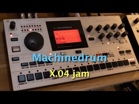 Machinedrum X.04 jam
