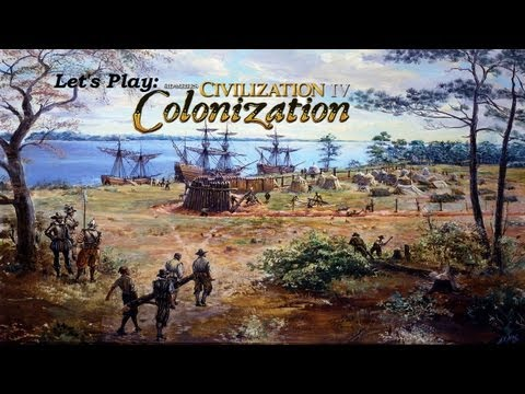 Let's Play Civ IV Colonisation 1 (John Adams!, Voyage To The New World, Landfall)