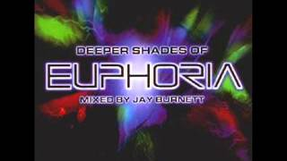 Deeper Shades of Euphoria Mixed by Jay Burnett