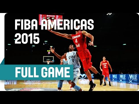 Cuba v Canada - Group B - Full Game - 2015 Fiba Americas Championship