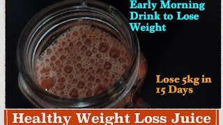 Healthy Drink/juice for weight lose   Lose upto 5 Kg in 15 Days