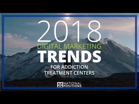 National Positions - 2018 Digital Marketing Trends for Addiction Treatment Centers