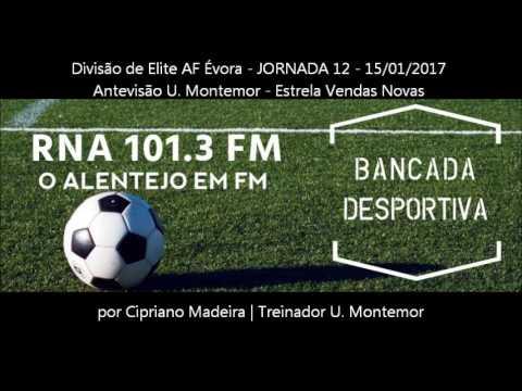 Antevisão U. Montemor - Estrela Vendas Novas Divisão de Elite AF Évora - JORNADA 12 - 15/01/2017