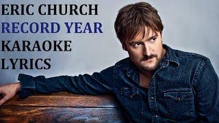 ERIC CHURCH - RECORD YEAR KARAOKE COVER LYRICS