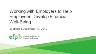 Webinar: Working with Employers to Help Employees Develop Financial Well-Being — consumerfinance.gov