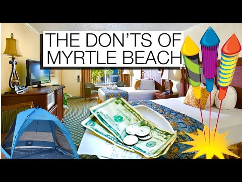The Don'ts Of Myrtle Beach, SC