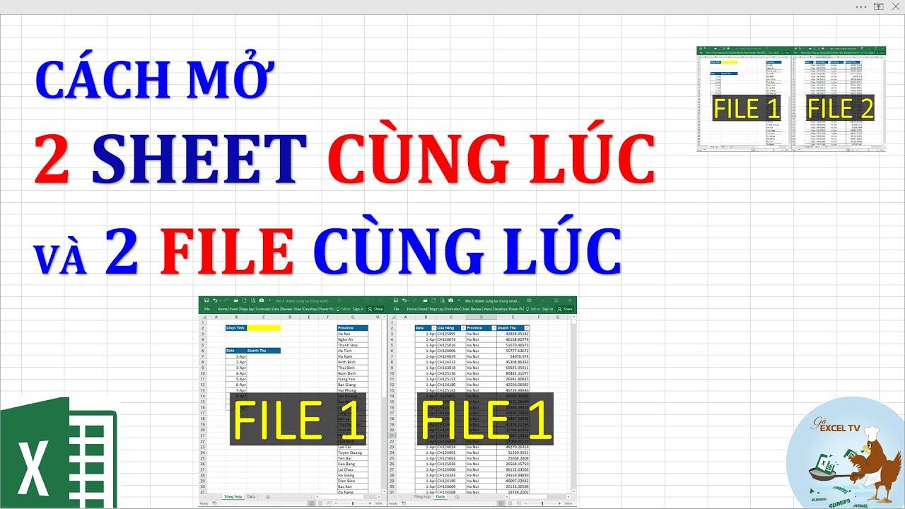 Cách mở 2 sheet Excel cùng lúc và mở 2 file Excel cùng lúc