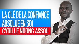 Atelier force psychologique : La clé de la confiance absolue en soi (Cyrille Ndong Assou)