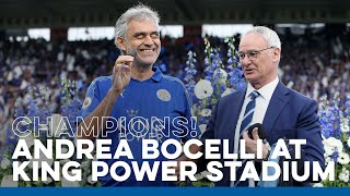 Andrea bocelli produces an iconic performance in front of a packed king power stadium on the day leicester city lifted premier league trophy.