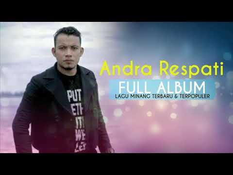 FULL ALBUM ANDRA RESPATI - LAGU MINANG TERBARU DAN TERPOPULER 2017/ 2018