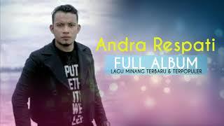 FULL ALBUM ANDRA RESPATI LAGU MINANG TERBARU DAN TERPOPULER 2017 2018