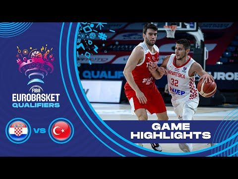 Croatia - Turkey | Highlights - FIBA EuroBasket 2022 Qualifiers