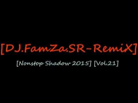 เพลงแดนซ์มันๆ [Nonstop Shadow 2015] By [DJ.FamZaSR-Remix]