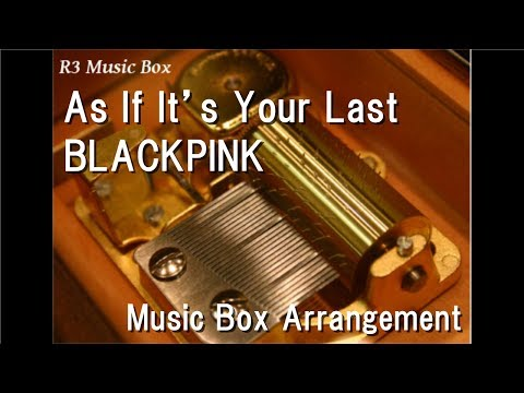 As If It's Your LastBLACKPINK  Box