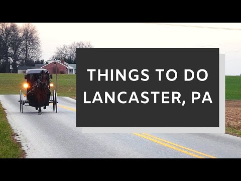 Lancaster PA - Best Things To Do Lancaster Pennsylvania - Amish Country - Best Of Lancaster